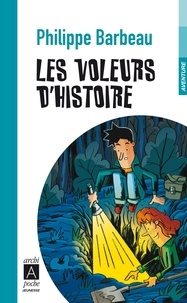 Philippe Barbeau - Les voleurs d'histoire.