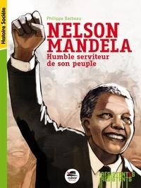 Philippe Barbeau - Nelson Mandela - Humble serviteur de son peuple.