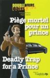 Philippe Barbeau et Roger Judenne - Piège mortel pour un prince.