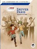 Philippe Barbeau - Sauver Paris - Souvenirs de 1944.