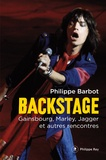 Philippe Barbot - Backstage - Gainsbourg, Marley, Jagger et autres rencontres.