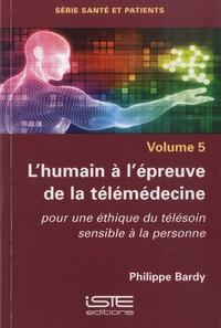 Santé et patients - Volume 5, Lhumain à lépreuve de la télémédecine : pour une éthique du télésoin sensible à la personne.pdf