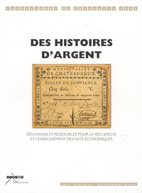 Philippe Barlet - Des histoires d'argent - Réflexions et ressources pour la recherche et l'enseignement des faits économiques.