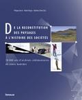 Philippe Barral et Michel Magny - De la reconstitution des paysages à l'histoire des sociétés - 10 000 ans d'archives sdimentaires en zones humides.
