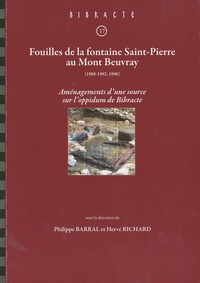 Philippe Barral et Hervé Richard - Fouilles de la fontaine Saint-Pierre au Mont Beuvray (1988-1992, 1996) - Aménagements d'une source sur l'oppidum de Bibracte.