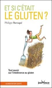 Téléchargez le livre électronique gratuit pour itouch Et si c'était le gluten ?  - Tout savoir sur l'intolérance au gluten in French par Philippe Barraqué