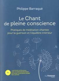 Philippe Barraqué - Le Chant de pleine conscience - Pratiques de méditation chantée pour la guérison et l'équilibre intérieur. 1 CD audio MP3