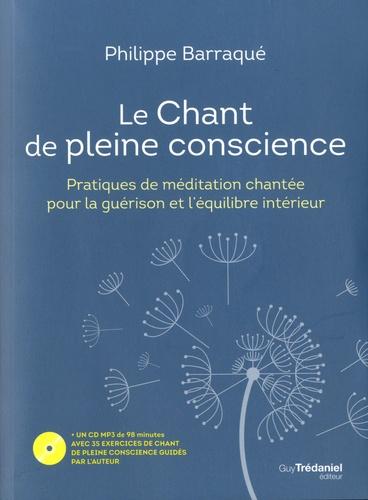 Le Chant de pleine conscience. Pratiques de méditation chantée pour la guérison et l'équilibre intérieur  avec 1 CD audio MP3