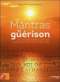 Mantras de guérison - Plus de 500 mantras pour agir sur les maux du corps et de lesprit.pdf