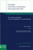 Philippe Barré - Innovation scientifique et dynamique inter-organisationnelle : Une analyse stratégique du parc scientifique de Louvain-la-Neuve.