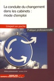Philippe Barré et Florence Hunot - La conduite du changement dans les cabinets : mode d'emploi.