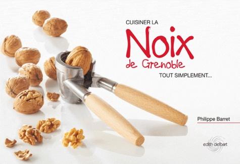 Cuisiner la noix de Grenoble tout simplement...