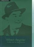 Philippe Barrière - Albert Reynier - Préfet de la Résistance.