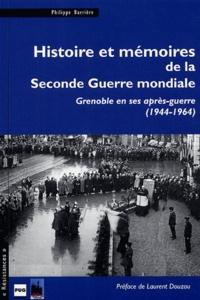 Philippe Barrière - Histoire et mémoires de la Seconde Guerre mondiale - Grenoble en ses après-guerre (1944-1964).