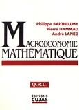 Philippe Barthélemy et Pierre Hammad - Macroéconomie mathématique.