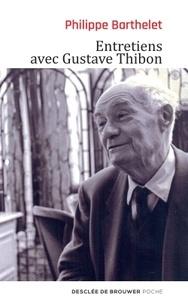 Philippe Barthelet et Gustave Thibon - Entretiens avec Gustave Thibon.