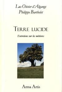 Philippe Barthelet - Terre lucide - Entretiens sur les météores.