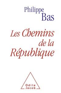Philippe Bas - Les chemins de la République.