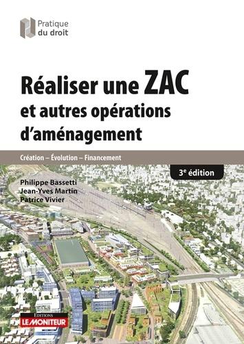 Philippe Bassetti et Jean-Yves Martin - Réaliser une ZAC et autres opérations d'aménagement.