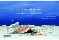 Philippe Bastien - La dune qui chante - Histoires des Pays du sable.
