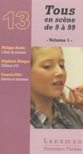 Philippe Bastin - Tous en scène de 9 à 99 - Volume 1.