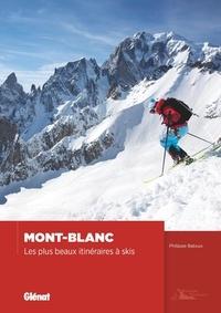 Philippe Batoux - Mont-Blanc - Les plus beaux itinéraires à skis.