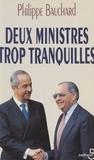 Philippe Bauchard - Deux ministres trop tranquilles.