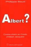 Philippe Baud - Albert ? - Contre-chant au Credo d'Albert Jacquard.