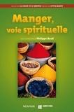 Philippe Baud - Manger, voie spirituelle.
