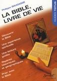 Philippe Baudassé - La Bible,livre de vie.