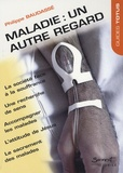 Philippe Baudassé - Maladie : un autre regard.