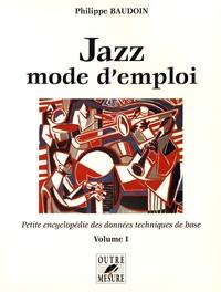 Philippe Baudoin - Jazz mode d'emploi - Petite encyclopédie des données techniques de base Volume 1.