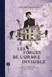Philippe Baudoin - Les forces de l'ordre invisible - Emile Tizané (1901-1982), un gendarme sur les territoires de la hantise.