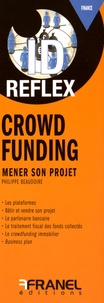 Crowdfunding- Mener son projet - Philippe Baudoire |