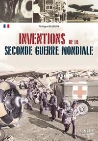 Philippe Bauduin - Inventions de la Seconde Guerre mondiale.