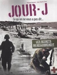 Philippe Bauduin et Jean-Charles Stasi - Jour J - Ce qu'on ne vous a pas dit....