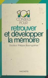 Philippe Baumgartner et Josette Lyon - 101 conseils pour retrouver et développer la mémoire.