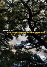 Philippe Bazin - Pour une photographie documentaire critique.