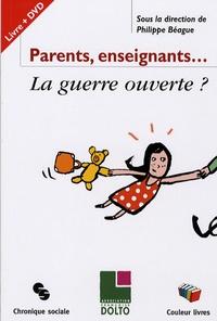 Philippe Béague - Parents/Enseignants... La guerre ouverte ?. 1 DVD