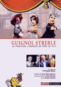 Philippe Beau - Guignol Streble - La tradition lyonnaise de père en fils.