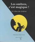 Philippe Beau et Margot Hackel - Les ombres, c'est magique ! - Un rêve de cinéma.