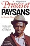 Philippe Beaujard - Princes et paysans - les tanala de l'ikongo - un espace social du sud-est de madagascar.