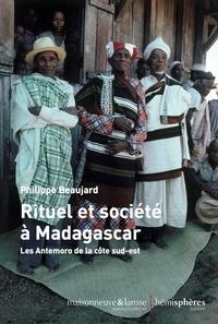 Philippe Beaujard - Rituel et société à Madagascar - Les Antemoro de la côte sud-est.