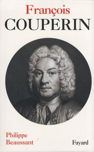 Philippe Beaussant - François Couperin.