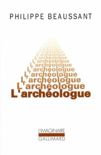 Philippe Beaussant - L'archéologue.