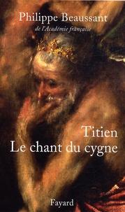 Philippe Beaussant - Titien - Le chant du cygne.