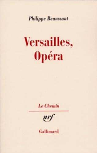 Philippe Beaussant - Versailles, Opéra.