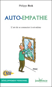 Philippe Beck - Auto-empathie - L'art de se connecter à soi-même.