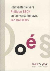 Philippe Beck et Jan Baetens - Réinventer le vers.