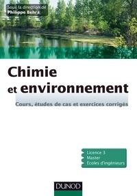 Philippe Behra - Chimie et environnement - Cours, études de cas et exercices corrigés.